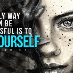 The Only Way You Can Be Successful Is To Be Yourself | Motivational Speech