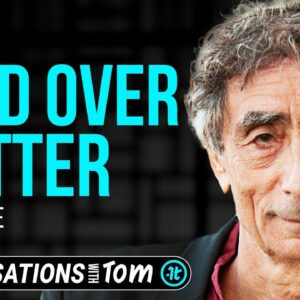 Gabor Mate on How We Become Who We Are | Conversations with Tom