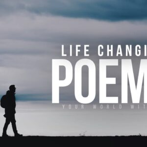 Life Changing Poems For Hard Times