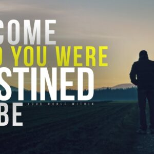 Become Who You Were Destined To Be | Best Motivational Video Speeches Compilation
