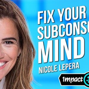 Psychologist's Tools For Reprogramming Your Subconscious Mind | Nicole LePera on Impact Theory