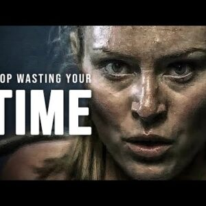 STOP WASTING YOUR TIME - Best Motivational Speech