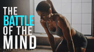 The Battle of the Mind | Motivational Video Compilation