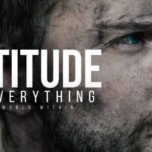 Your Attitude Is Everything | Best Motivational Speeches | Video Compilation