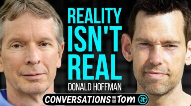 Scientist Exposes Why Your Reality is All a Lie | Donald Hoffman on Conversations with Tom