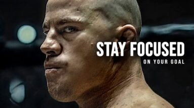 STAY FOCUSED ON YOUR GOAL - Best Motivational Speech