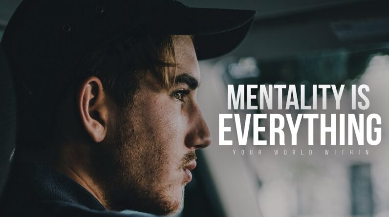YOUR MENTALITY IS EVERYTHING | Best Self Discipline Motivational Speech